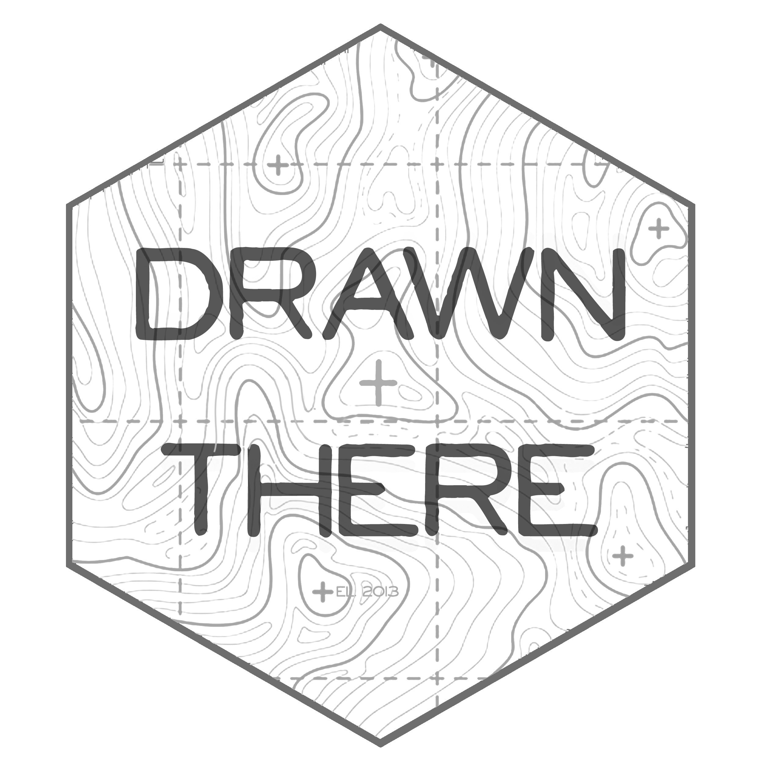 Drawn There